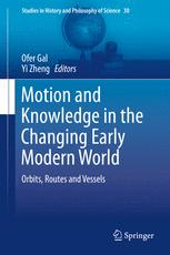 Motion and Knowledge in the Changing Early Modern World