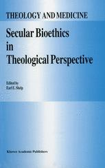 Secular Bioethics in Theological Perspective