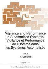 Vigilance and Performance in Automatized Systems/Vigilance et Performance de l'Homme dans les Systèmes Automatisés
