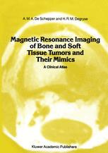 Magnetic Resonance Imaging of Bone and Soft Tissue Tumors and Their Mimics