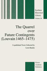 The Quarrel over Future Contingents (Louvain 1465–1475)