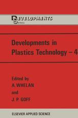 Developments in Plastics Technology—4