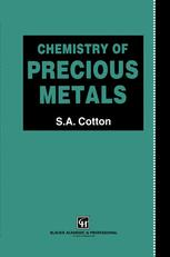Chemistry of Precious Metals :