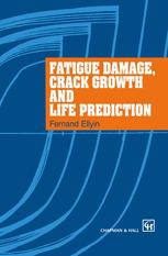 Fatigue Damage, Crack Growth and Life Prediction