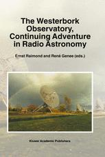 The Westerbork Observatory, Continuing Adventure in Radio Astronomy