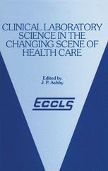 Clinical Laboratory Science in the Changing Scene of Health Care