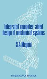 Integrated Computer-Aided Design of Mechanical Systems