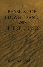 The Physics of Blown Sand and Desert Dunes