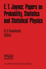 E. T. Jaynes: Papers on Probability, Statistics and Statistical Physics