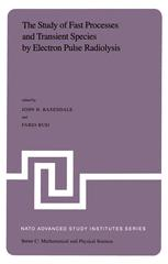 The Study of Fast Processes and Transient Species by Electron Pulse Radiolysis