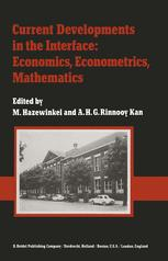 Current Developments in the Interface: Economics, Econometrics, Mathematics