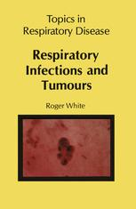 Respiratory Infections and Tumours