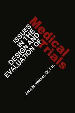 Issues in the Design and Evaluation of Medical Trials