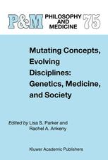 Mutating Concepts, Evolving Disciplines: Genetics, Medicine, and Society