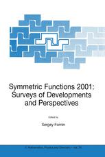 Symmetric Functions 2001: Surveys of Developments and Perspectives