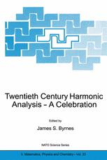 Twentieth Century Harmonic Analysis — A Celebration