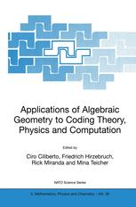 Applications of Algebraic Geometry to Coding Theory, Physics and Computation