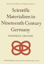 Scientific Materialism in Nineteenth Century Germany