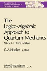 The Logico-Algebraic Approach to Quantum Mechanics