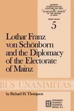 Lothar Franz von Schönborn and the Diplomacy of the Electorate of Mainz