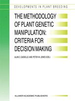 The Methodology of Plant Genetic Manipulation: Criteria for Decision Making