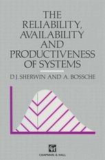 The Reliability, Availability and Productiveness of Systems
