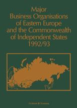Major Business Organizations of Eastern Europe and the Commonwealth of Independent States 1992/93