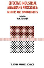 Effective Industrial Membrane Processes: Benefits and Opportunities