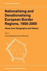Nationalising and Denationalising European Border Regions, 1800–2000