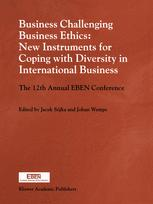 Business Challenging Business Ethics: New Instruments for Coping with Diversity in International Business