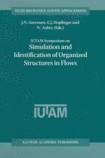 IUTAM Symposium on Simulation and Identification of Organized Structures in Flows