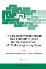 The Eastern Mediterranean as a Laboratory Basin for the Assessment of Contrasting Ecosystems