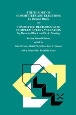 The Theory of Committees and Elections by Duncan Black and Committee Decisions with Complementary Valuation by Duncan Black and R.A. Newing