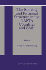 The Banking and Financial Structure in the Nafta Countries and Chile