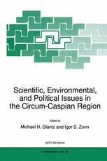 Scientific, Environmental, and Political Issues in the Circum-Caspian Region