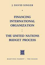 Financing International Organization: The United Nations Budget Process