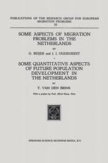 Some Aspects of Migration Problems in the Netherlands Some Quantitative Aspects of Future Population Development in the Netherlands