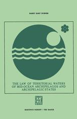 The Law of Territorial Waters of Mid-Ocean Archipelagos and Archipelagic States