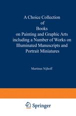 A Choice Collection of Books on Painting and Graphic Arts Including a Number of Works on Illuminated Manuscripts and Portrait Miniatures