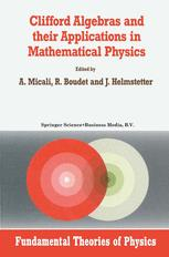 Clifford Algebras and their Applications in Mathematical Physics