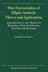 Wave Factorization of Elliptic Symbols: Theory and Applications