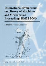 International Symposium on History of Machines and Mechanisms Proceedings HMM 2000