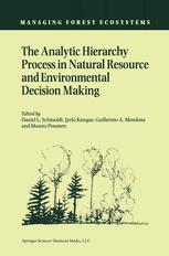 The Analytic Hierarchy Process in Natural Resource and Environmental Decision Making