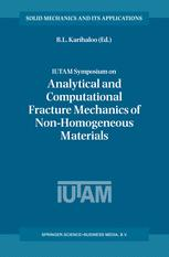 IUTAM Symposium on Analytical and Computational Fracture Mechanics of Non-Homogeneous Materials
