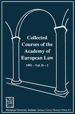 Collected Courses of the Academy of European Law / Recueil des cours de l'Académie de droit européen