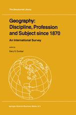 Geography: Discipline, Profession and Subject since 1870