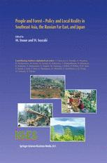 People and Forest — Policy and Local Reality in Southeast Asia, the Russian Far East, and Japan