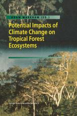 Potential Impacts of Climate Change on Tropical Forest Ecosystems
