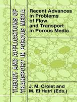 Recent Advances in Problems of Flow and Transport in Porous Media