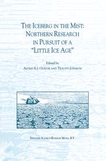 "The Iceberg in the Mist: Northern Research in pursuit of a ""Little Ice Age"""